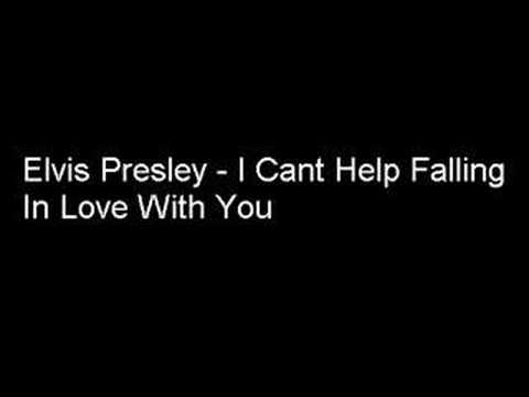 Elvis Presley - I Cant Help Falling In Love With You