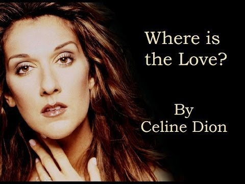 Celine Dion - Where is the Love (Audio with Lyrics)