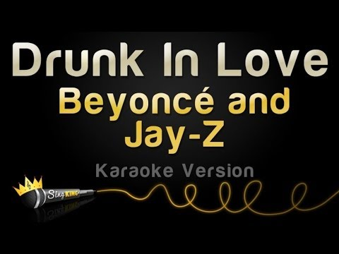 Beyoncé and Jay-Z - Drunk in Love (Karaoke Version)