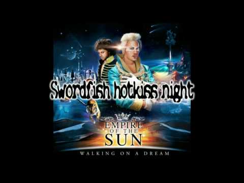 Empire of the sun - Swordfish hotkiss night
