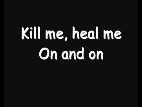 Skillet - Kill Me, Heal Me (Lyrics)
