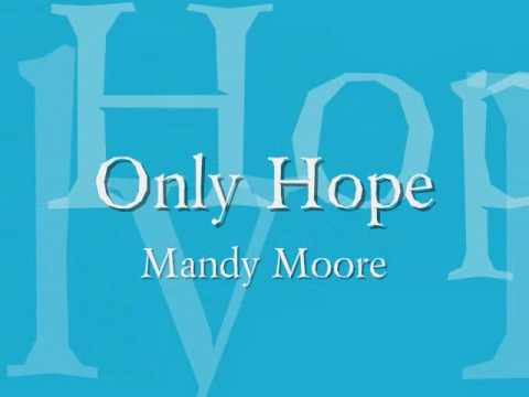 Mandy Moore - Only Hope Lyrics