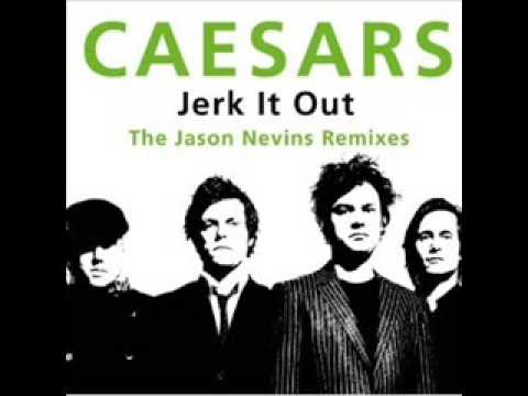 Jerk it out -The caesars