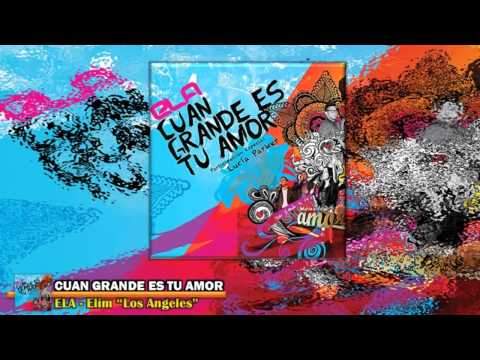 Elim Los Angeles - Cuan Grande Es Tu Nombre (Single) 2013