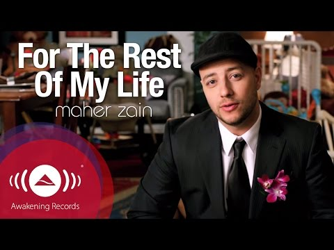Maher Zain - For The Rest Of My Life