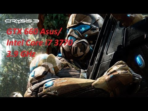 Intel i7 3770 GTX660 Asus OC. Crysis3 Ultra Very High. 720HD!