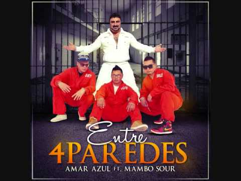 Amar Azul Ft Mambo Sour - Entre 4 Paredes [Mayo 2014]