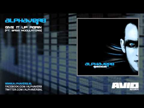 Alphaverb - Give It Up Again (ft. Bass Modulators)