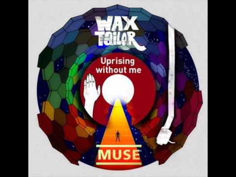 Muse Vs Wax Tailor   Uprising Without Me  DJ Fissunix