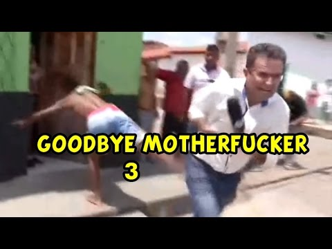 GOODBYE MOTHERFUCKER #3