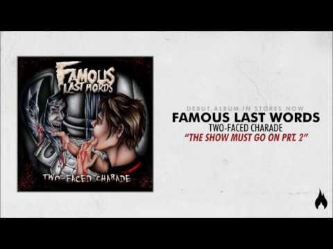 Famous Last Words - The Show Must Go On Prt. 2