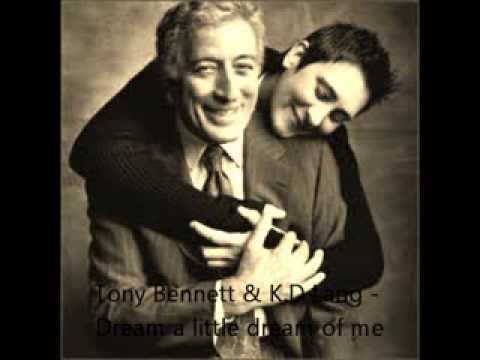Tony Bennett & K.D Lang - Dream a little dream of me