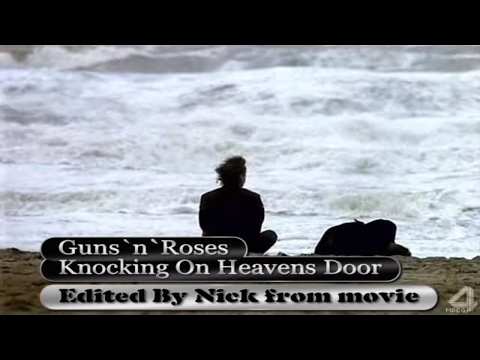 Guns N`Roses - Knocking On Heavens Door From Movie (Nick)