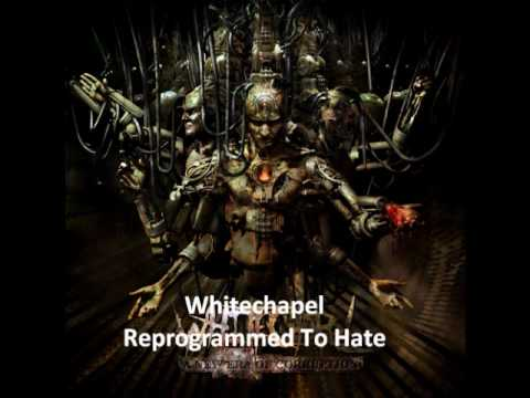 Whitechapel- Reprogrammed To Hate (Lyrics)